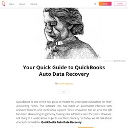 Your Quick Guide to QuickBooks Auto Data Recovery - sarah watson