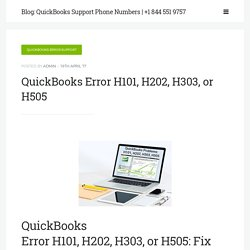 QuickBooks Error H101, H202, H303, or H505: Fix Resolve Support