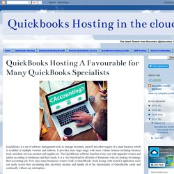 Quickbooks Hosting in the cloud: QuickBooks Hosting A Favourable for Many QuickBooks Specialists