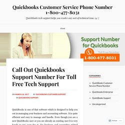 Call Out Quickbooks Support Number For Toll Free Tech Support – Quickbooks Customer Service Phone Number 1-800-477-8031