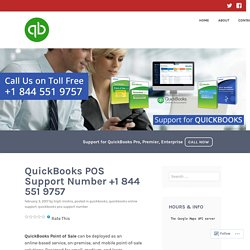 QuickBooks POS Support Number +1 844 551 9757 – QuickBooks