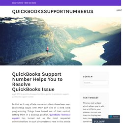 QuickBooks Support Number Helps You to Resolve QuickBooks Issue