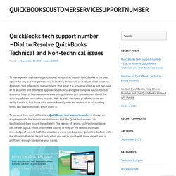 QuickBooks tech support number –Dial to Resolve QuickBooks Technical and Non-technical issues