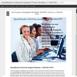 QuickBooks Customer Support Phone Number +1 844 551 9757: Our Process for QuickBooks TECHNICAL SUPPORT