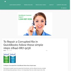 To Repair a Corrupted file in QuickBooks follow these simple steps 1(844)-887-9236 - QB TechSupport