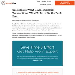 QuickBooks Won't Download Bank Transactions: What To Do to Fix the Bank Error