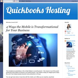 Quickbooks Hosting: 4 Ways the Mobile is Transformational for Your Business