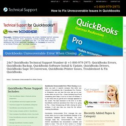 +800-979-2975 Quickbooks Unrecoverable Error When Closing
