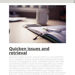 Quicken issues and retrieval
