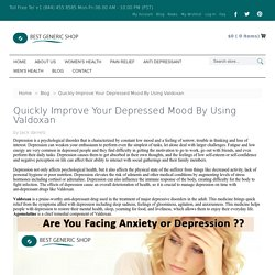 Quickly Improve Your Depressed Mood By Using Valdoxan