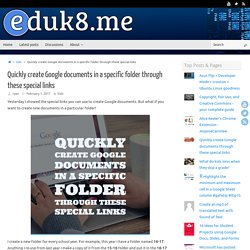 Quickly create Google documents in a specific folder through these special links - #Eduk8me