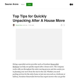 Top Tips for Quickly Unpacking After A House Move