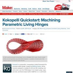 Kokopelli Quickstart: Machining Parametric Living Hinges