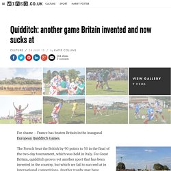 WIRED - Quidditch: another game Britain invented and now sucks at