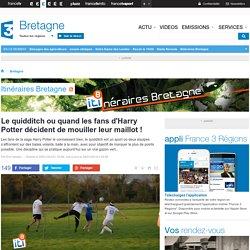 FRANCE 3 BRETAGNE - Le quidditch ou quand les fans d'Harry Potter décident de mouiller leur maillot !