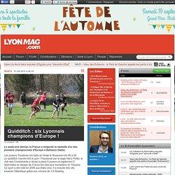 LYON MAG - Quidditch : six Lyonnais champions d'Europe !
