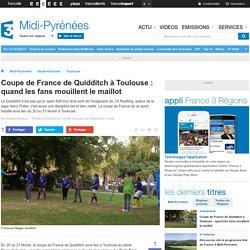 FRANCE 3 - MIDI-PYRÉNÉES - Coupe de France de Quidditch à Toulouse : quand les fans mouillent le maillot