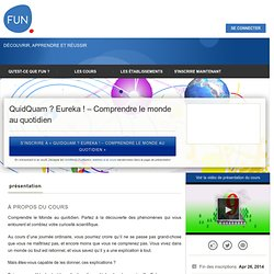 QuidQuam ? Eureka ! – Comprendre le monde au quotidien »