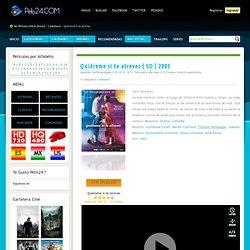 Ver Quiéreme si te atreves Online Gratis Pelicula HD en Español