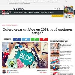 Quiero crear un blog en 2018, ¿qué opciones tengo?