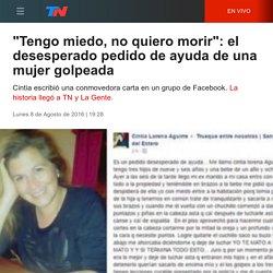 """""""Tengo miedo, no quiero morir"""": el desesperado pedido de ayuda de una mujer golpeada"""