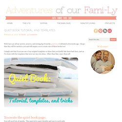 Adventures of our Fami-Ly: Quiet Book Tutorial and Templates