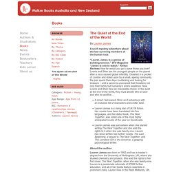 The Quiet at the End of the World - Books - Welcome to Walker Books Australia