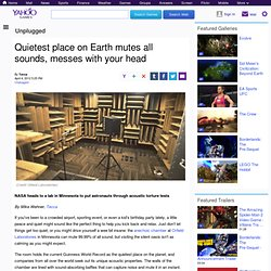 Quietest place on Earth mutes all sounds, messes with your head