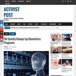FBI Quietly Ramps Up Biometrics Programs