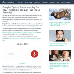 Google's Quietly Eavesdropping On You. This Is How You Can Find These Records!