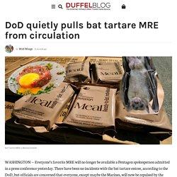 DoD quietly pulls bat tartare MRE from circulation