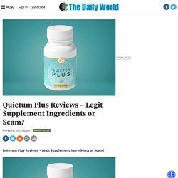 Quietum Plus Reviews - Legit Supplement Ingredients or Scam?