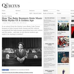 How The Baby Boomers Stole Music With Myths Of A Golden Age