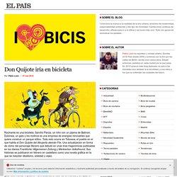 Don Quijote iría en bicicleta >> I Love Bicis