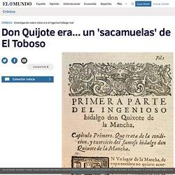 Don Quijote era... un 'sacamuelas' de El Toboso