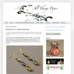 Quilling 101: Gilded Earrings