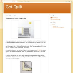 Cot Quilt: Special Cot Quilts For Babies