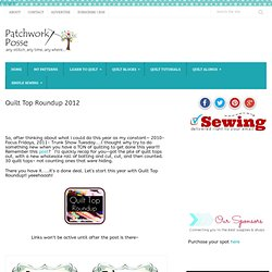 Quilt Top Roundup 2012 « patchwork crafts, quilt patterns for beginners, tutorials, free patterns