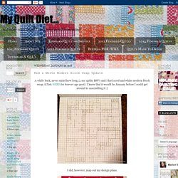 My Quilt Diet...: Red & White Modern Block Swap Update