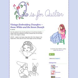 Q is for Quilter » Blog Archive » Vintage Embroidery Transfers — Snow White and the Seven Dwarfs