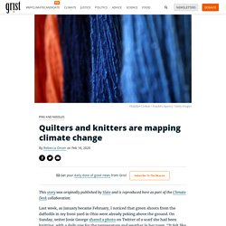 Quilters and knitters are mapping climate change