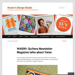 WASWI: Quilters Newsletter Magazine talks about Value