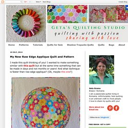 Geta's Quilting Studio: My New Raw Edge Applique Quilt and Pattern