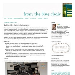 from the blue chair: Quilting 101: Machine Maintenance