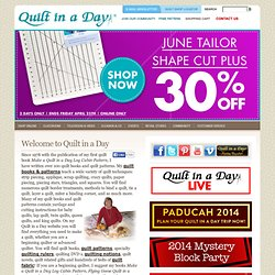 Quilt in a Day - Quilting Fabric, Quilt Patterns, Quilt Books, Quilt Rulers and Quilting Supplies by Eleanor Burns
