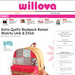 Katia Quilts Backpack Ransel Wanita Unik & Etnik