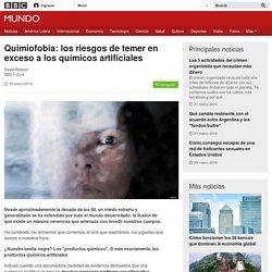 Quimiofobia: los riesgos de temer en exceso a los químicos artificiales - BBC Mundo