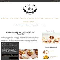 Paris-Quimper : le Paris-Brest au caramel beurre salé de Christophe Adam