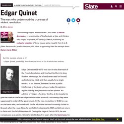 Edgar Quinet and the true cost of violent revolution.