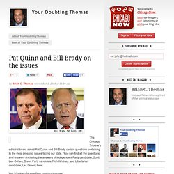 Pat Quinn and Bill Brady on the issues - Your Doubting Thomas
